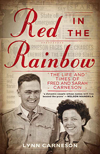 Red in the Rainbow. The Life and Time of Fred and Sarah Carneson