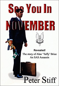 See You In November. The Story of Alan 'Taffy' Brice: An SAS Assassin