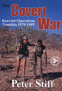 The Covert War. Koevoet Operations in Namibia 1979-1989