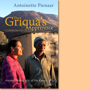 The Griqua's Apprentice. Ancient healing arts of the Karoo