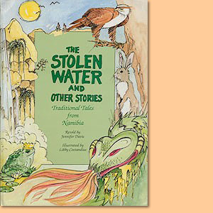 The stolen water and other stories. Traditional tales from Namibia