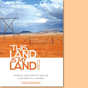This land is my land! Motions and emotions around land reform in Namibia