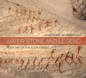 Water, Stone & Legend. Rock Art of the Klein Karoo
