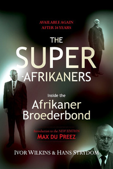 The Super-Afrikaners. Inside the Afrikaner Broederbond, by Ivor Wilkins and Hans Strydom. ISBN 9781868425358 / ISBN 978-1-86842-535-8