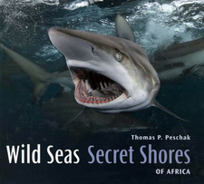 Wild Seas, Secret Shores of Africa, by Thomas P. Peschak. Cape Town, South Africa 2007. ISBN 9781770075900 / ISBN 978-1-77007-590-0