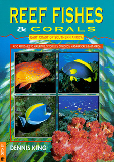 Reef Fishes & Corals East Coast of South Africa, by Dennis King.