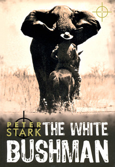 The white bushman, by Peter Stark.