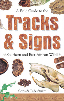 A Field Guide to theTracks & Signs of Southern, Central and East African Wildlife, by Chris and Tilde Stuart. 3rd edition, Cape Town 2001