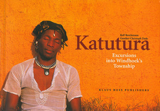 Katutura: Excursions into Windhoek's Township, by Rolf Brockmann and Gunther Christoph Dade. Klaus Hess Publishers. Göttingen, 2006. ISBN 9783933117038 / ISBN 978-3-933117-03-8