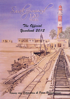 Swakopmund 120 Years: The official Yearbook 2012, by Konny von Schmettau and Peter Brüggemann. ippos Verlag