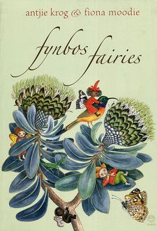 Fynbos Fairies, by Antjie Krog and Fiona Moodie. Random House Struik Umuzi. 2 nd edition. Cape Town, South Africa 2016. ISBN 9781415209035 / ISBN 978-1-41520-903-5