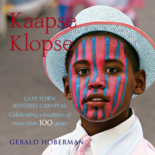Kaapse Klopse: Cape Town Ministrel Carnival, by Gerald Hoberman. Gerald & Marc Hoberman Collection. Cape Town, South Africa 2009. ISBN 9781919939520 / ISBN 978-1-919939-52-0
