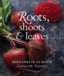 Roots, Shoots & Leaves, by Bernadette le Roux. ISBN 9781920289591 / ISBN 978-1-920289-59-1