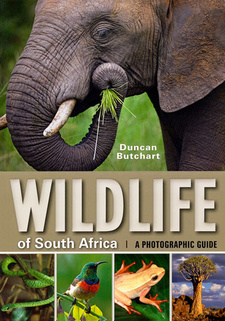 Wildlife of South Africa: A Photographic Guide, by Duncan Butchart.