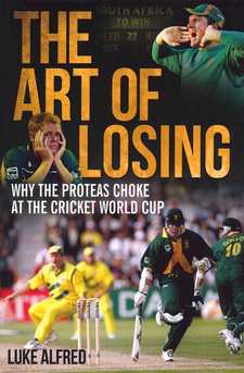 The Art of Losing. Why the Proteas Choke at the Cricket World Cup, by Luke Alfred. Randomhouse Struik, Zebra Press. Cape Town, South Africa 2012. ISBN 9781770223844 / ISBN 978-1-77022-384-4