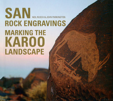 San Rock Engravings. Marking the Karoo Landscape, by John Parkington and Neil Rusch.