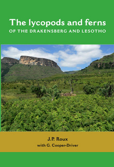 The lycopods and ferns of the Drakensberg and Lesotho, by J. P. Roux, G. Cooper-Driver and John Manning. Briza Publications, South Africa 2016. ISBN 9781920146108 / ISBN 978-1-920146-10-8