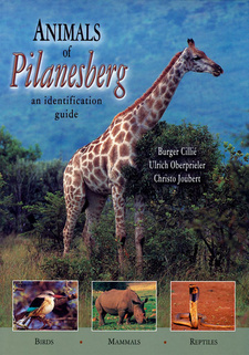 Animals of the Pilanesberg: An Identification Guide, by Burger Cillié, Ulrich Oberprieler and Christo Joubert.