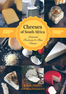 Cheeses of South Africa, by Kobus Mulder and Russel Wasserfall. ISBN 9781920289379 / ISBN 978-1-920289-37-9