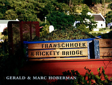 Franschhoek & Rickety Bridge: A place of extraordinary beauty, food and wine, by Gerald Hoberman and Marc Hoberman; Gerald & Marc Hoberman Collection; ISBN 0972982213 / ISBN 0-9729822-1-3 / ISBN 9780972982214 / ISBN 978-0-9729822-1-4