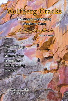 Wolfberg Cracks: Southern Cederberg, Western Cape, by Tony Lourens. ISBN 978062042783 / ISBN 978-0-620-4278-3