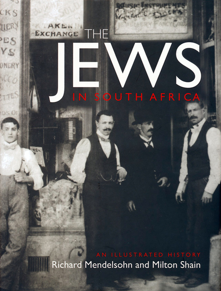 The Jews in South Africa Illustrated History Richard
