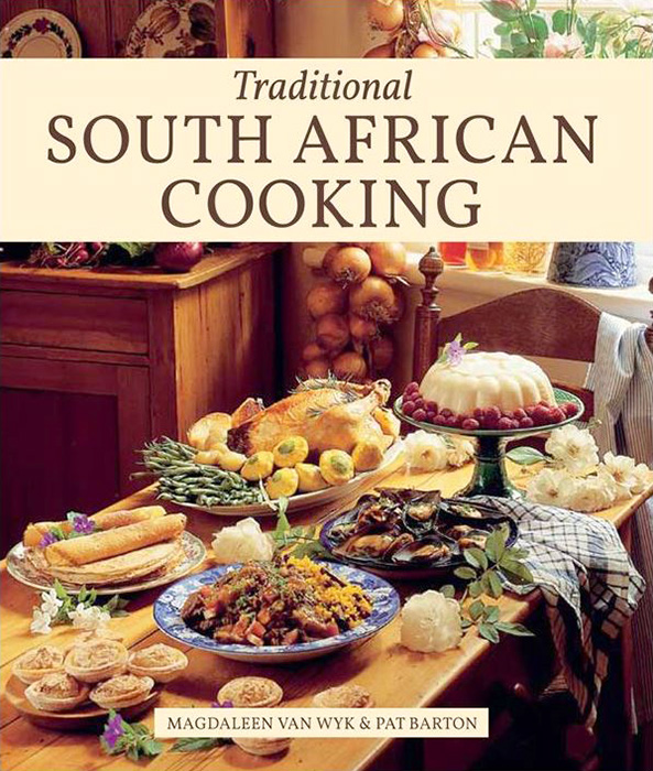 Traditional south african cooking by pat barton and magdaleen van wyk